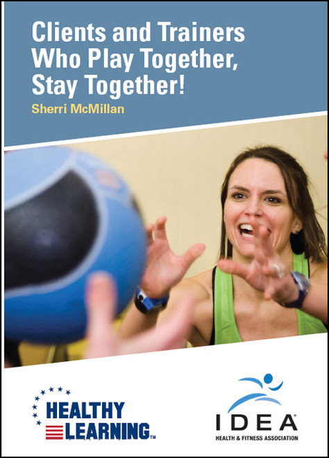 Clients and Trainers Who Play Together, Stay Together!