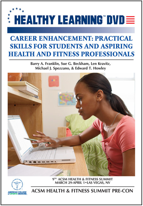2005 ACSM Health & Fitness Summit Pre-Con-Career Enhancement: Practical Skills for Students and Aspiring Health and Fitness Professionals