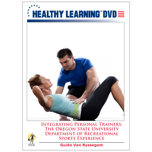 Integrating Personal Trainers: The Oregon State University Department of Recreational Sports Experience