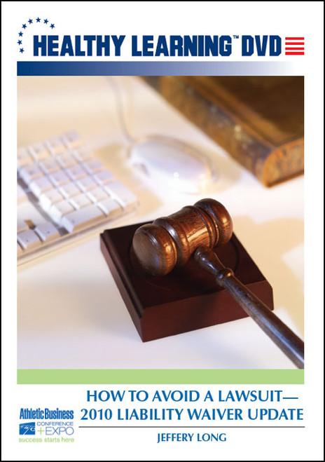 How to Avoid a Lawsuit-2010 Liability Waiver Update