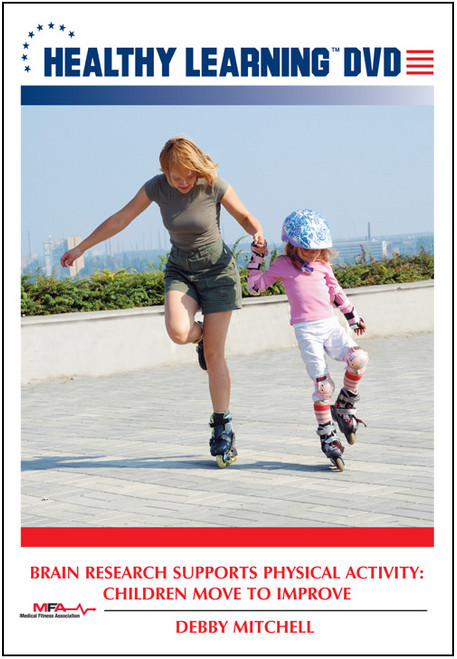 Brain Research Supports Physical Activity: Children Move to Improve