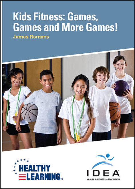 Kids Fitness: Games, Games and More Games!