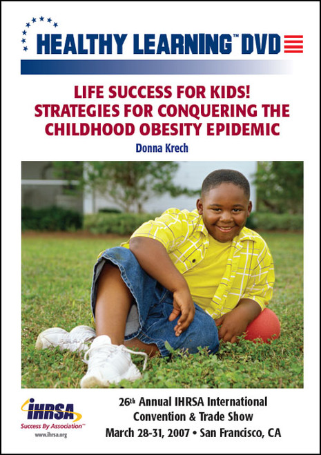 Life Success for Kids! Strategies for Conquering the Childhood Obesity Epidemic