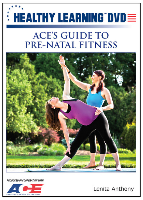 ACE`s Guide to Pre-Natal Fitness