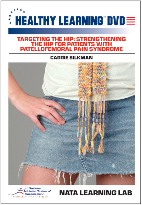 Targeting the Hip: Strengthening the Hip for Patients With Patellofemoral Pain Syndrome