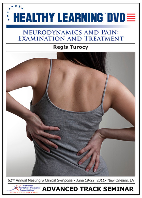Neurodynamics and Pain: Examination and Treatment
