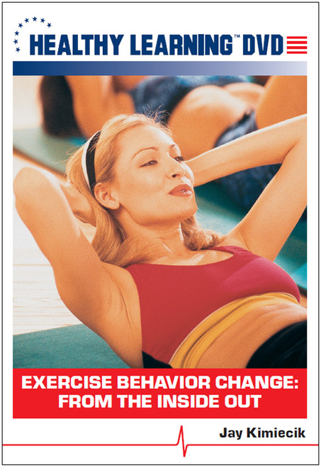 Exercise Behavior Change: From the Inside Out