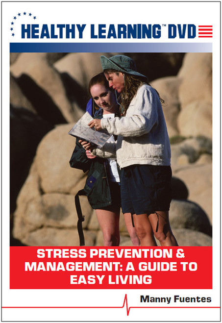Stress Prevention & Management: A Guide to Easy Living