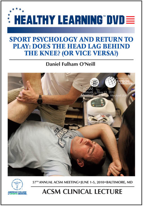Sport Psychology and Return to Play: Does the Head Lag Behind the Knee? (Or Vice Versa?)