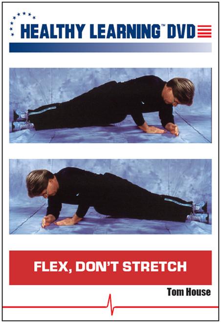 Flex, Don`t Stretch