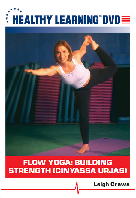 Flow Yoga: Building Strength (Cinyassa Urjas)