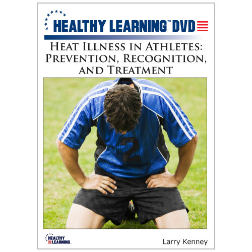 Heat Illness in Athletes: Prevention, Recognition, and Treatment