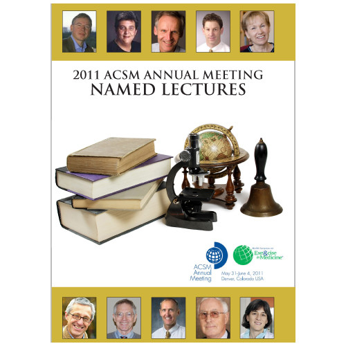 2011 ACSM Annual Meeting Named Lectures