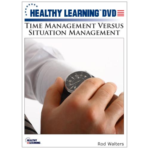 Time Management Versus Situation Management