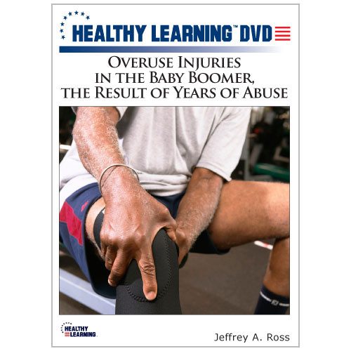 Overuse Injuries in the Baby Boomer, the Result of Years of Abuse