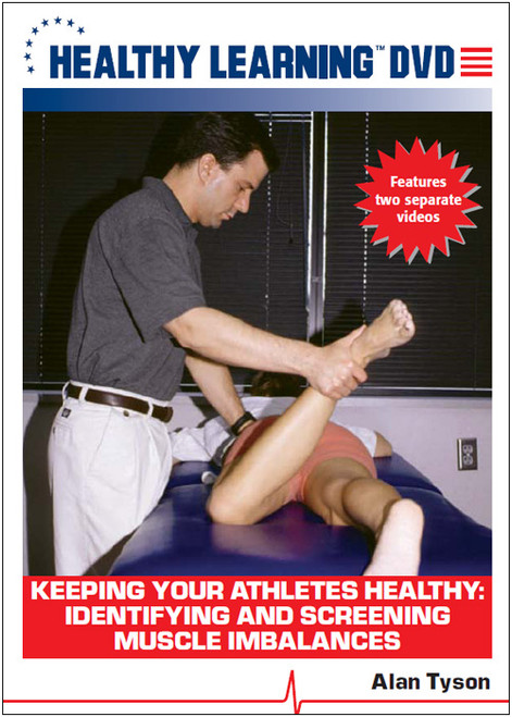 Keeping Your Athletes Healthy: Identifying and Screening Muscle Imbalances