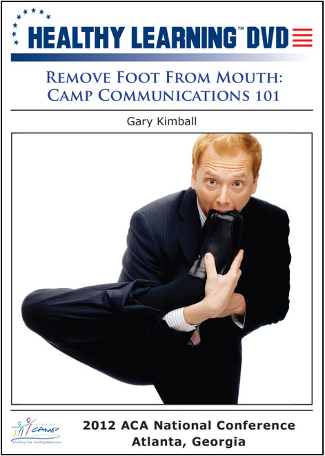 Remove Foot From Mouth: Camp Communications 101