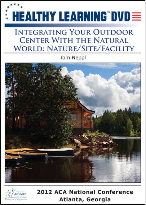 Integrating Your Outdoor Center With the Natural World: Nature/Site/Facility