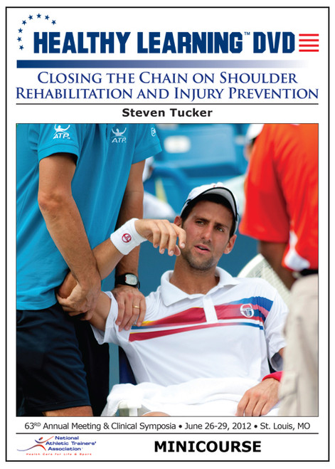 Closing the Chain on Shoulder Rehabilitation and Injury Prevention