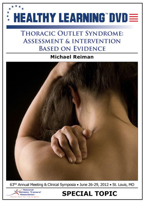 Thoracic Outlet Syndrome: Assessment & Intervention Based on Evidence