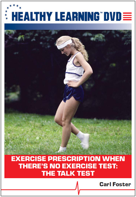 Exercise Prescription When There`s No Exercise Test: The Talk Test