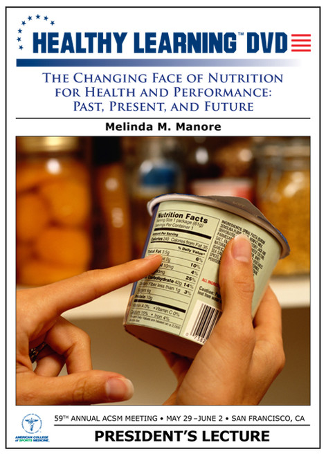 The Changing Face of Nutrition for Health and Performance: Past, Present, and Future