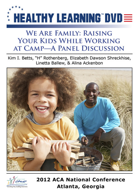 We Are Family: Raising Your Kids While Working at Camp-A Panel Discussion