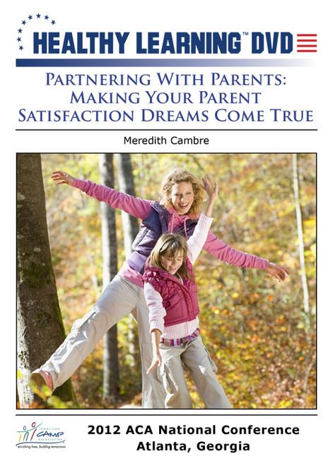 Partnering With Parents: Making Your Parent Satisfaction Dreams Come True
