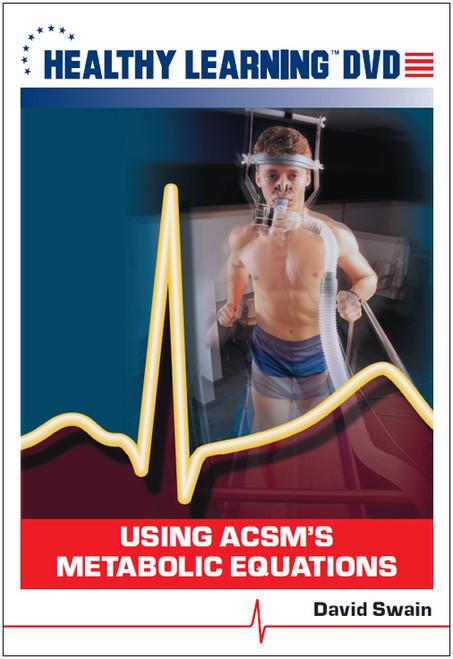 Using ACSM`s Metabolic Equations