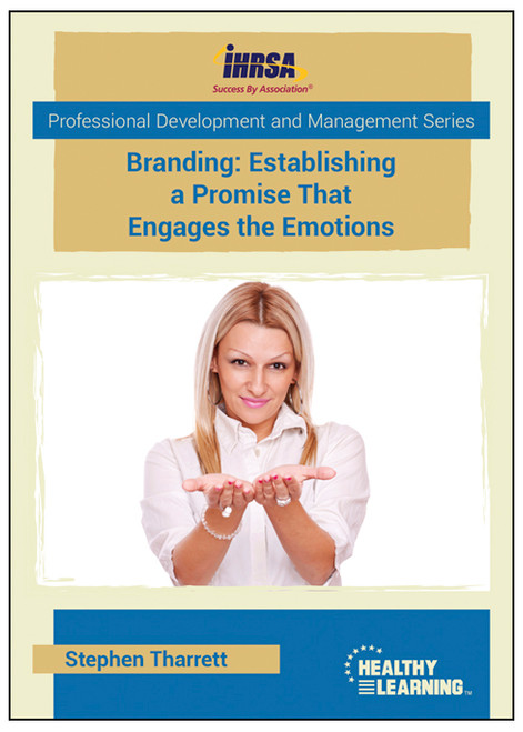 Branding: Establishing a Promise That Engages the Emotions