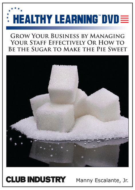 Grow Your Business by Managing Your Staff Effectively Or How to Be the Sugar to Make the Pie Sweet