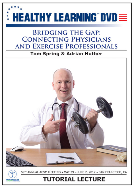 Bridging the Gap: Connecting Physicians and Exercise Professionals