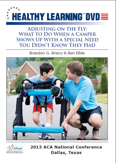Adjusting on the Fly: What to Do When a Camper Shows Up With a Special Need You Didn't Know They Had