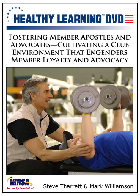 Fostering Member Apostles and Advocates-Cultivating a Club Environment That Engenders Member Loyalty and Advocacy