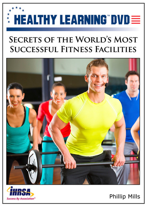 Secrets of the World's Most Successful Fitness Facilities