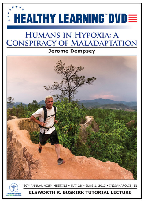 Humans in Hypoxia: A Conspiracy of Maladaptation