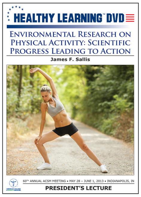 Environmental Research on Physical Activity: Scientific Progress Leading to Action