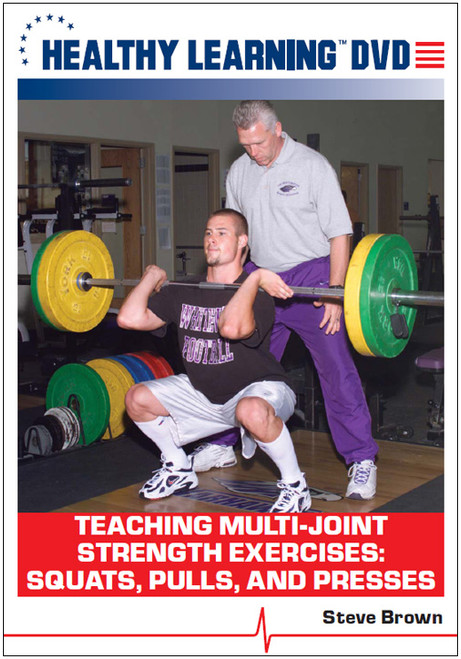 Teaching Multi-Joint Strength Exercises: Squats, Pulls, and Presses