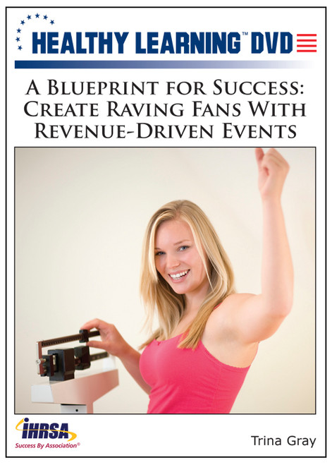 A Blueprint for Success: Create Raving Fans With Revenue-Driven Events