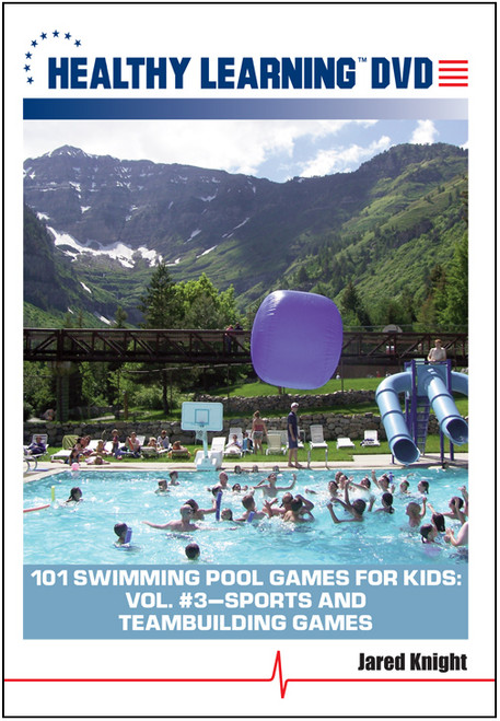 101 Swimming Pool Games for Kids: Vol. #3-Sports and Teambuilding Games