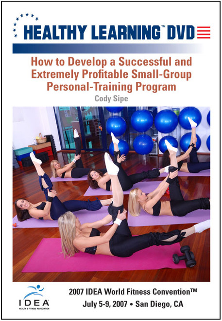 How to Develop a Successful and Extremely Profitable Small-Group Personal-Training Program