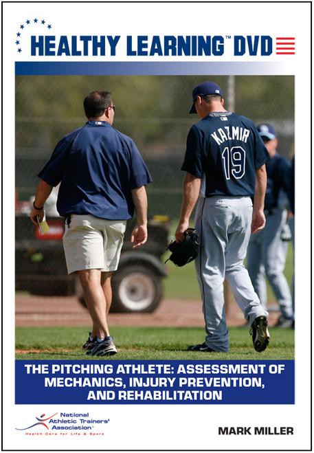 The Pitching Athlete: Assessment of Mechanics, Injury Prevention, and Rehabilitation