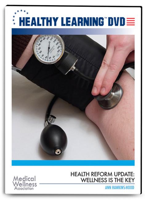 Health Reform Update: Wellness is the Key