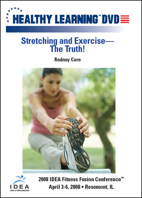 Stretching and Exercise-The Truth!