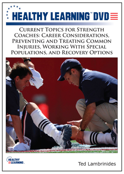 Current Topics for Strength Coaches: Career Considerations, Preventing and Treating Common Injuries and More