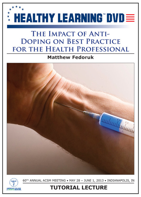 The Impact of Anti-Doping on Best Practice for the Health Professional