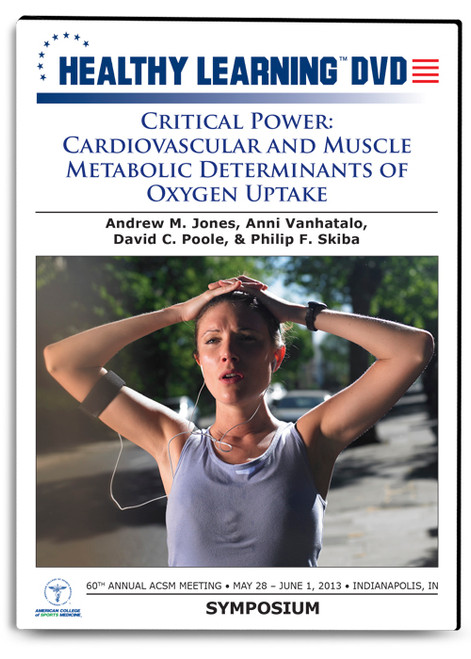 Critical Power: Cardiovascular and Muscle Metabolic Determinants of Oxygen Uptake