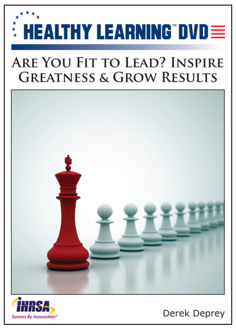 Are You Fit to Lead? Inspire Greatness & Grow Results