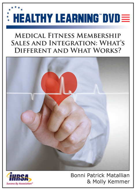 Medical Fitness Membership Sales and Integration: What's Different and What Works?