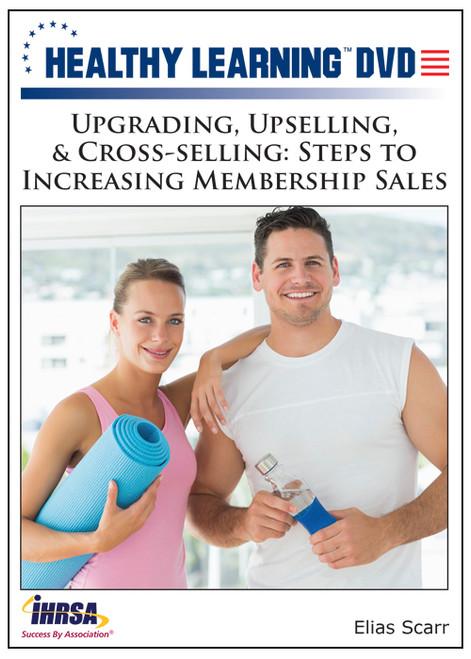 Upgrading, Upselling, & Cross-selling: Steps to Increasing Membership Sales